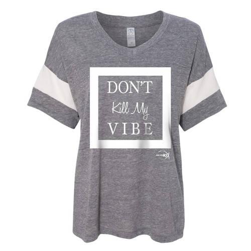 Don't Kill My Vibe T-Shirt : JFK-571