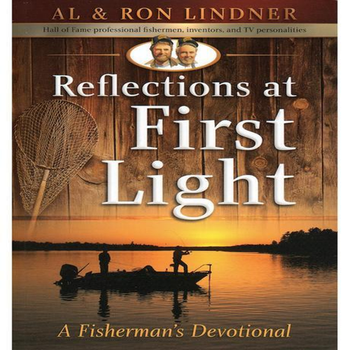 Reflections at First Light - A Fisherman's Devotional