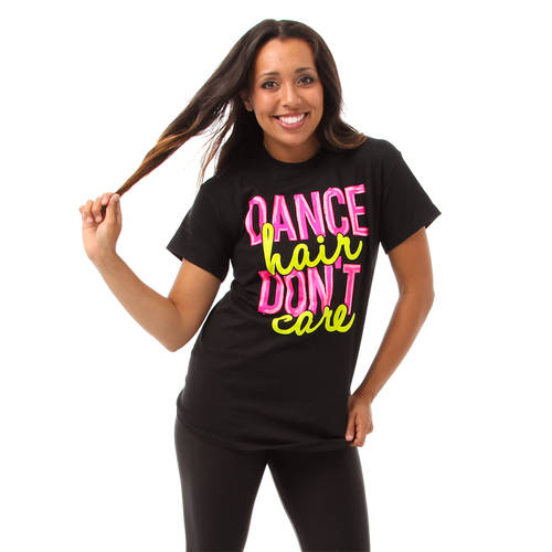 Dance Hair Dont Care T-Shirt : LD1166