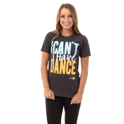 I Cant I Have Dance Tee : LD1190