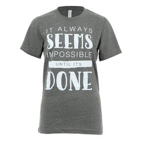 It Always Seems Impossible Tee