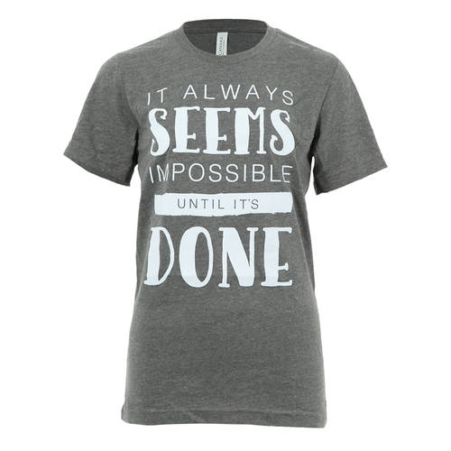 It Always Seems Impossible Tee : LD1240
