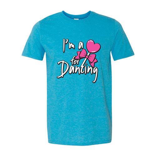 I'm A Sucker For Dancing Tee : LD1292