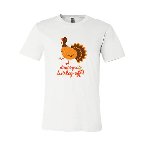 Dance Your Turkey Off Tee : LD1298