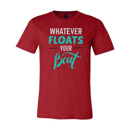 Adult Custom Whatever Floats Your Boat Outdoors T-Shirt : WI232
